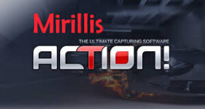 Mirillis Action 4.10.0 Crack + Keygen Latest Free Download