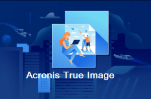 Acronis True Image 2021 Build 30480 With Crack [Latest Version] Download